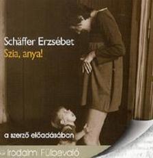 Schäffer Erzsébet - SZIA, ANYU! - HANGOSKÖNYV