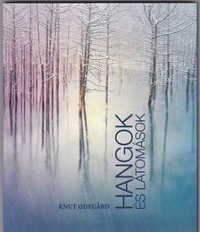 Knut Odegard - Hangok és látomások