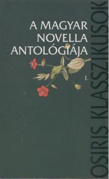 Domokos Mátyás (szerk.) - A magyar novella antológiája I-II.