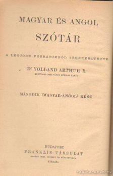Dr. Yolland Arthur B. (szerk.) - Magyar és angol szótár [antikvár]
