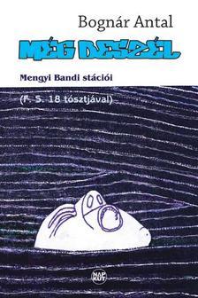 Bognár Antal - Még beszél