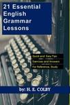 Colby H.E: - 21 Essential English Grammar Lessons [eKönyv: epub,  mobi]