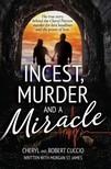 Cuccio Robert, Cuccio Cheryl, St. James Morgan - Incest,  Murder and a Miracle - The True Story Behind the Cheryl Pierson Murder-For-Hire Headlines [eKönyv: epub,  mobi]