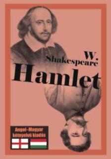 William Shakespeare - Hamlet - Angol-magyar kétnyelvű kiadás ***