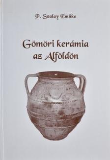 Szalay Emőke, P. - Gömöri kerámia az Alföldön