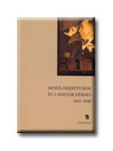 Szerk.: Popély Árpád - Benes-dekrétumok és a magyar kérdés 1945-1948 ***
