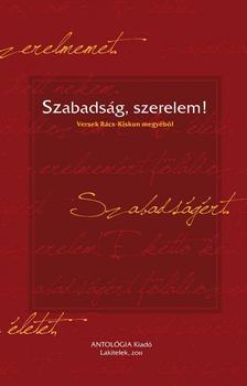 Alföldy Jenő (szerk.) - Szabadság, szerelem! - versek Bács-Kiskun megyéből