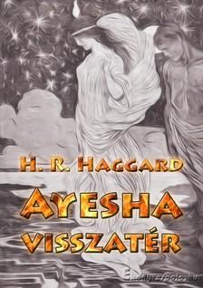 Rider Haggard Henry - Ayesha visszatér [eKönyv: epub, mobi]