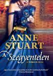 Anne Stuart - A szégyentelen<!--span style='font-size:10px;'>(G)</span-->