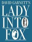DAVID GARNETT - Lady Into Fox [eKönyv: epub,  mobi]