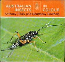 Anthony Healy, Courtenay Smithers - Australian Insects in Colour [antikvár]