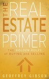 Gibson Geoffrey - The Real Estate Primer [eKönyv: epub, mobi]