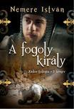 NEMERE ISTVÁN - A fogoly király<!--span style='font-size:10px;'>(G)</span-->