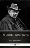 Gilbert Keith Chesterton - The Secret of Father Brown by G. K. Chesterton (Illustrated) [eKönyv: epub,  mobi]