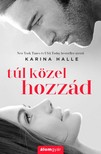 Karina Halle - Túl közel hozzád [eKönyv: epub, mobi]<!--span style='font-size:10px;'>(G)</span-->