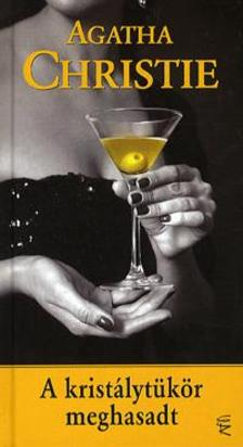 Agatha Christie - A KRISTÁLYTÜKÖR MEGHASADT - EURÓPA KIADÓ