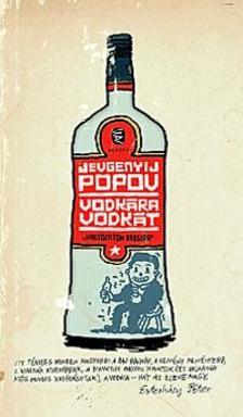 Popov, Jevgenyij - Vodkára Vodkát
