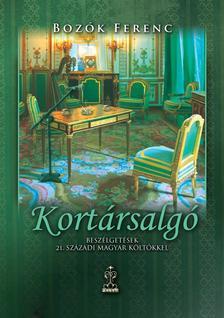 Bozók Ferenc - KortársalgóBeszélgetések XXI. századi magyar költőkkel