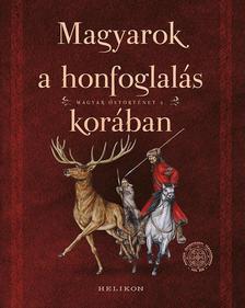 Sudár Balázs - Magyarok a honfoglalás korában - Magyar őstörténet 2.