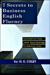 Colby H.E: - 7 Secrets to Business English Fluency [eKönyv: epub,  mobi]