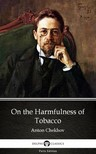 Delphi Classics Anton Chekhov, - On the Harmfulness of Tobacco by Anton Chekhov (Illustrated) [eKönyv: epub,  mobi]