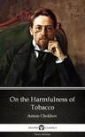 Delphi Classics Anton Chekhov, - On the Harmfulness of Tobacco by Anton Chekhov (Illustrated) [eKönyv: epub,  mobi]