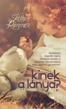 Kelly Rimmer - Kinek a lánya?