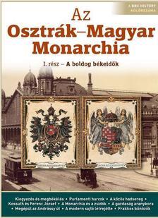 . - AZ OSZTRÁK-MAGYAR MONARCHIA I.