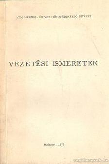 Dr. Kozma Lajos (szerk), Dr. Laczkó István - Vezetési ismeretek [antikvár]