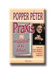 POPPER PÉTER - PRAXIS AVAGY ANGYALOK A TŰ FOKÁN<!--span style='font-size:10px;'>(G)</span-->