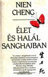 Cheng, Nien - Élet és halál Sanghajban [antikvár]