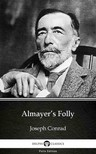 Delphi Classics Joseph Conrad, - Almayer's Folly by Joseph Conrad (Illustrated) [eKönyv: epub,  mobi]