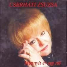 - MENNYIT ÉR EGY NŐ CD CSERHÁTI