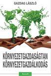 Gazdag László - KÖRNYEZETGAZDASÁGTAN-KÖRNYEZETGAZDÁLKODÁS