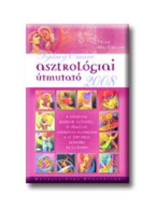 Trish Macgregor - ASZTROLÓGIAI ÚTMUTATÓ 2008.