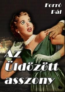 Forró Pál - Az üldözött asszony [eKönyv: epub, mobi]