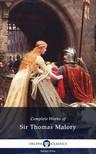 SIR THOMAS MALORY - Delphi Complete Works of Sir Thomas Malory (Illustrated) [eKönyv: epub, mobi]