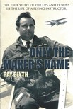 Blyth Ray - Only the Maker's Name [eKönyv: epub,  mobi]
