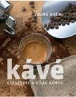 Szuna Noémi - Kávé - Csészével a világ körül - 2. kiadás<!--span style='font-size:10px;'>(G)</span-->