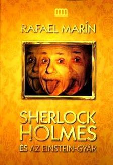 MARÍN, RAFAEL - Sherlock Holmes és az Einstein-gyár