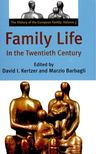 KERTZER, DAVID I, - BARBAGLI, MARZIO (ed) - Family Life In the Twentieth Century [antikvár]