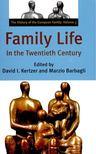 KERTZER, DAVID I, - BARBAGLI, MARZIO (ed) - Family Life In the Twentieth Century [antikvár]