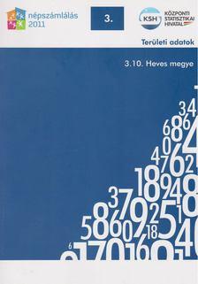 több szerző - 2011. évi népszámlálás - 3. Területi adatok - 3.10. Heves megye [antikvár]