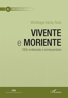 Windhager Károly Ákos - Vivente e moriente - 1956 emlékezete a komolyzenében