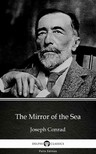 Delphi Classics Joseph Conrad, - The Mirror of the Sea by Joseph Conrad (Illustrated) [eKönyv: epub,  mobi]