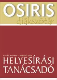 Laczkó Krisztina-Mártonfi Attila - HELYESÍRÁSI TANÁCSADÓ - OSIRIS DIÁKSZÓTÁR -