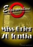 Edgar Wallace - Miss Grier 70 fontja [eKönyv: epub, mobi]<!--span style='font-size:10px;'>(G)</span-->