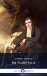 Walter Scott - Delphi Complete Works of Sir Walter Scott (Illustrated) [eKönyv: epub,  mobi]