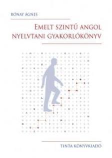 Rónay Ágnes - Emelt szintű angol nyelvtani gyakorlókönyv