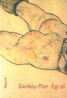 ESTERHÁZY PÉTER - Egy nő [eKönyv: epub, mobi]